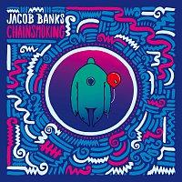 Jacob Banks – Chainsmoking