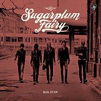 Sugarplum Fairy – Bus Stop [Digital Version]