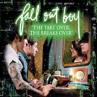 """Fall Out Boy – """"The Take Over, The Break's Over"""" [Int'l ECD]"""