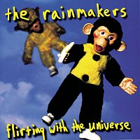 The Rainmakers – Flirting With The Universe