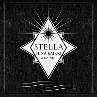Stella – Siina kaikki 2002-2013