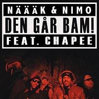 Naaak & Nimo, Chapee – Den gar bam!