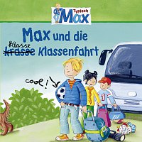 Max – 04: Max und die klasse Klassenfahrt