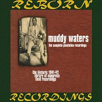 Muddy Waters – The Complete Plantation Recordings (HD Remastered)