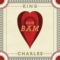 King Charles – Bam Bam