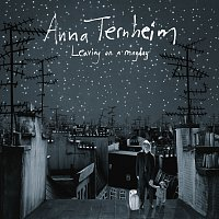 Anna Ternheim – Leaving On A Mayday