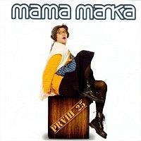 Mama Manka – Prvih 25