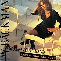 Raj Montana Band, Py Backman – Sista forestallningen