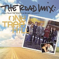 Various Artists.. – The Road Mix: Music From The Television Series One Tree Hill Vol. 3