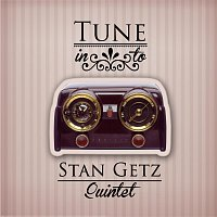 Stan Getz Quintet – Tune in to