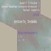 Rudolf Firkušný, Koelner Rundfunk-Sinfonie-Orchester – Rudolf Firkušný / Kolner Rundfunk-Sinfonie-Orchester / Rafael Kubelik spielen: Antonin Dvořák: Klavierkonzertl, op. 33, B 63