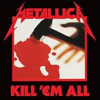 Metallica – Kill 'Em All [Remastered]