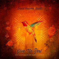 David Crowder Band – Give Us Rest Or A Requiem Mass In C (The Happiest Of All Keys)
