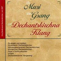Musikverein Dechantskirchen – Di Musi, da Gsang - a Dechantskirchna Klang