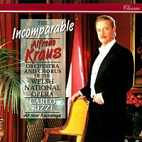 Alfredo Kraus, Orchestra of the Welsh National Opera, Carlo Rizzi – The Incomparable Alfredo Kraus