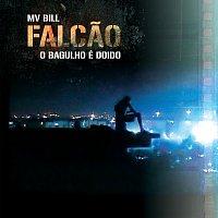 MV Bill – Falcao - O Bagulho É Doido