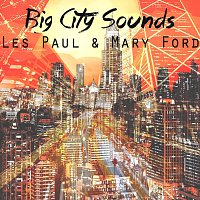 Les Paul, Mary Ford – Big City Sounds
