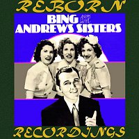 Bing Crosby, The, rews Sisters – Bing Crosby and The Andrews Sisters, 1939-1943 (HD Remastered)