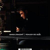 Marek Ztraceny – Pohledy do duse