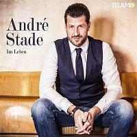 André Stade – Im Leben
