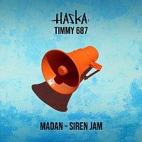 Haska, Timmy687 – Madan (Siren Jam)