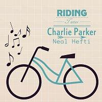 Charlie Parker, Neal Hefti – Riding Tunes