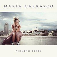 María Carrasco – Pequeno Deseo