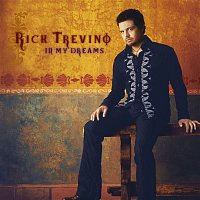 Rick Trevino – In My Dreams