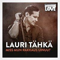Lauri Tahka – Miss Mun Rakkaus Uinuu [TV-ohjelmasta SuomiLOVE]