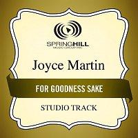 Joyce Martin Sanders – For Goodness Sake