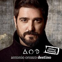 Antonio Orozco – Destino [Última Llamada]