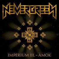 Nevergreen – Imperium III - Ámok