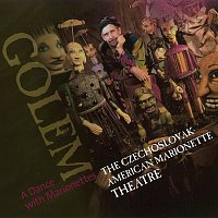 The Czechoslovak-American Marionette Theatre – Golem