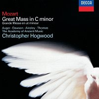 Arleen Augér, Lynne Dawson, John Mark Ainsley, David Thomas, Christopher Hogwood – Mozart: Mass in C Minor