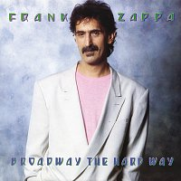 Frank Zappa – Broadway The Hard Way