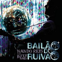 Nando Reis – Nando Reis E Os Infernais - Bailao Do Ruivao [Live]