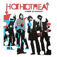 Hot Hot Heat – Middle Of Nowhere