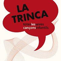 La Trinca – Totes Les Seves Cancons Infantils