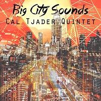 Cal Tjader Quintet – Big City Sounds