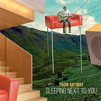 Thom Artway – Sleeping Next To You