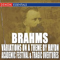 Janacek Philharmonic Orchestra, Zdeněk Košler – Brahms: Variations on a Theme by Haydn - Academic Festival Overture - Tragic Overture