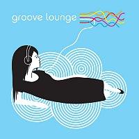 Různí interpreti – Groove Lounge