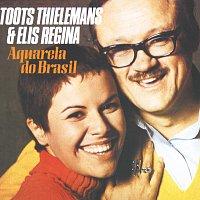 Toots Thielemans, Elis Regina – Aquarela Do Brasil