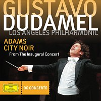 Los Angeles Philharmonic, Gustavo Dudamel – Adams: City Noir [DG Concerts 2009/2010 LA3]