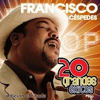 Francisco Cespedes – 20 Grandes Exitos