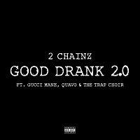 2 Chainz, Gucci Mane, Quavo, The Trap Choir – Good Drank 2.0