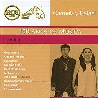 Carmela y Rafael – RCA 100 Anos de Música - Segunda Parte