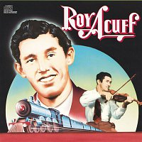 Roy Acuff – Columbia Historic Edition