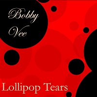 Bobby Vee – Lollipop Tears