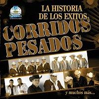 Různí interpreti – La Historia De Los Exitos-Corridos Pesados